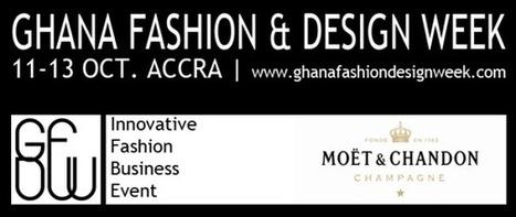 Moët & Chandon, sponsor of Ghana Fashion & Design Week | Reims.Agency | Scoop.it