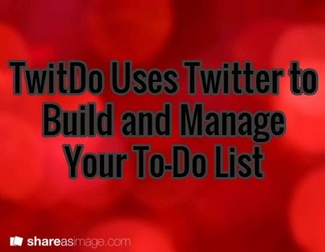 Use Twitter to Build and Manage Your To-Do List | MBSIB: Money & Hustle | Scoop.it