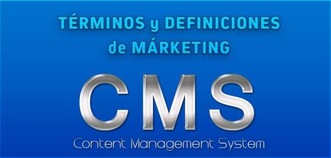 Términos y Definiciones de Márketing: CMS | Elche Se Mueve | Scoop.it