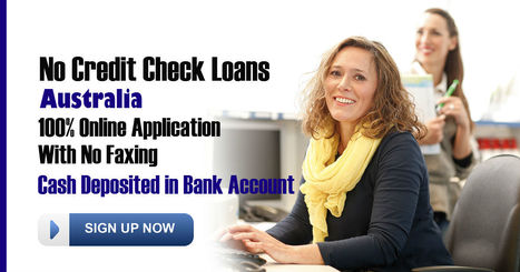 No Credit Check Loans Helpful Way For Australian People | No Credit Check Loans Australia | Scoop.it