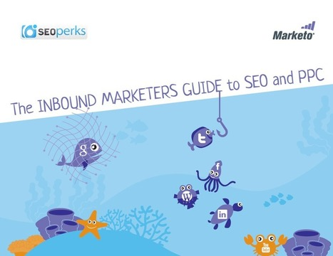 The Inbound Marketers Guide to SEO and PPC – Marketo | Institut de l'Inbound Marketing | Scoop.it