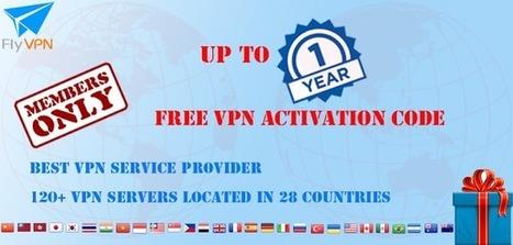 FlyVPN - O Melhor Serviço de VPN para Você: 【ATIVIDADES】Grátis Código de Ativação de VPN por Até um ano Para Membros de FlyVPN   A melhor grátis VPN para jogar jogar jogos online   Scoop.it