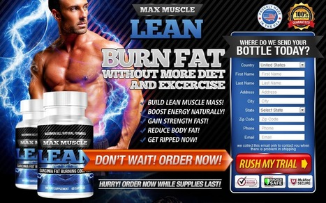 Max Muscle Lean Review - GET FREE TRIAL SUPPLIES LIMITED!!! | Bodybuilding World Build Fat Free Muscle | Scoop.it