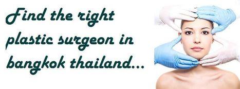 Bangkok Thailand Plastic Surgery | Bangkok-Plastic Surgery | Scoop.it