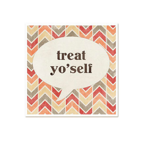 Treat Yo'self Funny Motivational Modern Typography Print | Etsymode | Scoop.it