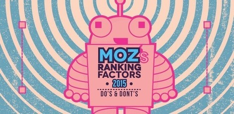 Moz's Ranking Factors for 2015: Do's and Don'ts | Digital Brand Marketing | Scoop.it