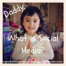 Daddy, What Is Social Media? | Social-Media Branding | Scoop.it