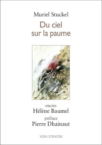 [à paraître en mars 2016]  Muriel Stuckel, Du ciel sur la paume, Voix d'encre | TdF  |   Poésie contemporaine | Scoop.it
