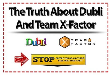 The Real Truth About Dubli and Team X-Factor – The Facts You Need To Know | Nate Leung | MLM Network Marketing Success | Scoop.it