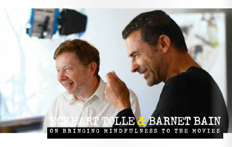 Mindful Movies? Eckhart Tolle & Barnet Bain on Movies as Transformative | Unplug | Scoop.it