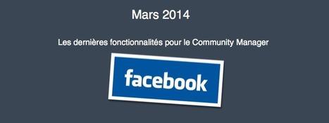 Mars 2014 : Les dernières fonctionnalités Facebook pour le Community Manager | Les réseaux sociaux : ce qu'il faut savoir | Scoop.it