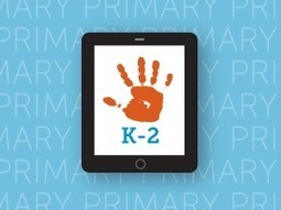 Resources for Using iPads in Grades K-2 | Edtech PK-12 | Scoop.it