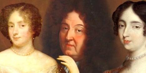 Louis XIV et les femmes, l'autre visage du Roi Soleil | Patrimoine culturel - Revue du web | Scoop.it