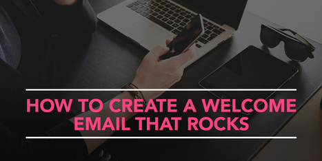 How to Create a Welcome Email that Rocks - KickoffLabs | Email Marketing | Scoop.it