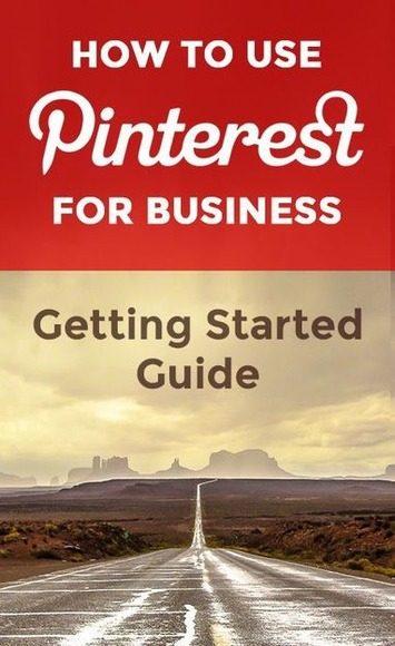 "How to Use Pinterest for Business: ""Getting Started"" Guide for Beginners 