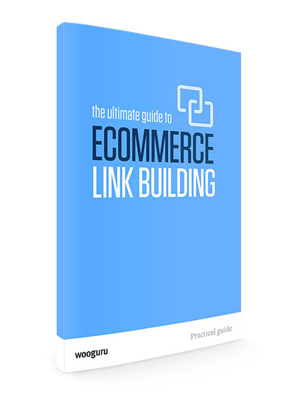 The Ultimate Guide to eCommerce Link Building | Yeshuamx | Scoop.it