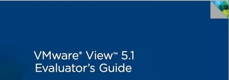New VMware View 5.1 Evaluators Guide Available | LdS Innovation | Scoop.it