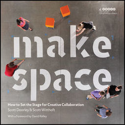 Wiley: Make Space: How to Set the Stage for Creative Collaboration - Scott Doorley, Scott Witthoft, null Hasso Plattner Institute of Design at Stanford University, et al | Classroom Culture:  Creating positive learning environments! | Scoop.it