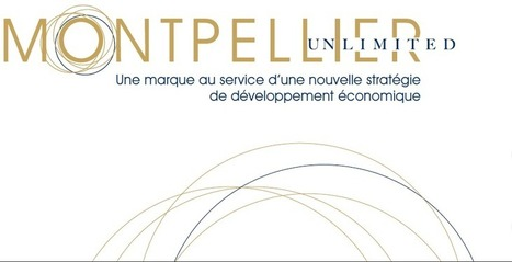 « Montpellier Unlimited » : Montpellier repense son marketing | Communication et marketing territorial | Scoop.it