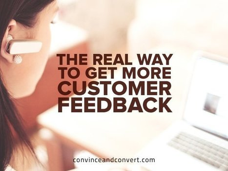 The Real Way to Get More Customer Feedback | Engagement & Content Marketing | Scoop.it