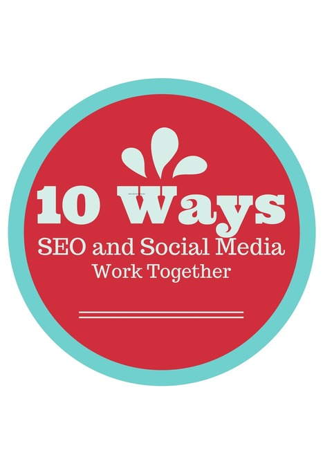 10 Ways SEO and Social Media Work Together | Social Media Lands | Scoop.it