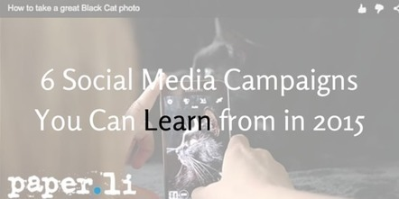 6 Social Media Campaigns You Can Learn from in 2015 | Digital Brand Marketing | Scoop.it