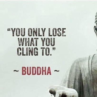 You only lose what you cling to #buddha #buda by... | Relações Públicas & Marketing Digitais | Relações Públicas Digitais I Digital Fashion Specialist I Digital Marketing & Communication in Fashion | Scoop.it