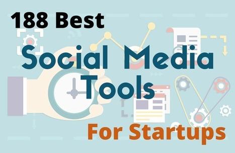188 Best Social Media Tools For Startups | Online Marketing Resources | Scoop.it