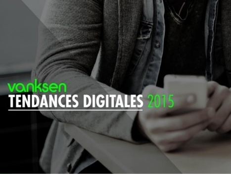 [Etude] 5 tendances digitales pour 2015 à l'usage des marques | E-MARKETING : des outils à la stratégie digitale | Scoop.it