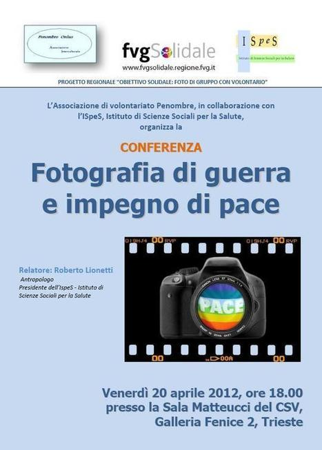 Fotografia di Guerra e Impegno di Pace (conferenza) | FREAKS | Fish-Eye Review | Scoop.it