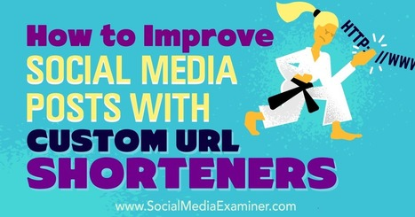 How to Improve Social Media Posts With Custom URL Shorteners : Social Media Examiner | AtDotCom Social media | Scoop.it