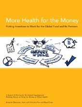 More Health for the Money: Putting Incentives to Work for the Global Fund and Its Partners | International aid trends from a Belgian perspective | Scoop.it