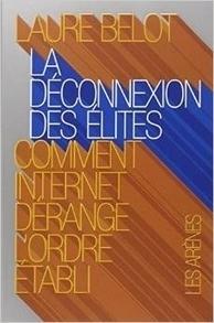 Internet : la déconnexion des élites | Communication Publique & Numérique | Scoop.it