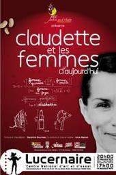 Le Lucernaire - Claudette et les femmes d'aujourd'hui | Instants Femmes | Scoop.it