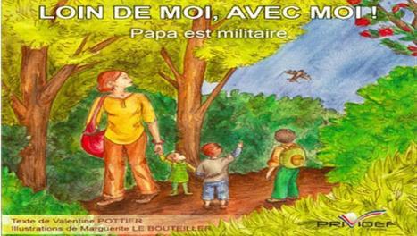 L'absence des pères militaires expliquée à leurs enfants - RFI | Loin de moi, avec moi ! Papa est militaire | Scoop.it