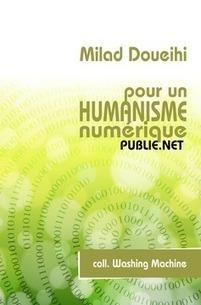 Critique de «l'humanisme numérique» écrit par Milade Doueihi, édité chez Publie.net | Publie.net | Scoop.it