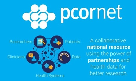 PCORI Board Approves $142.5 Million to Fund Expansion Phase of PCORnet, the National Patient-Centered Clinical Research Network | PCORI | Health and Biomedical Informatics | Scoop.it