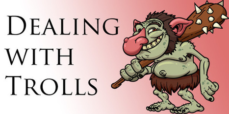 How to Deal with Trolls on Your Social-Networking Sites   Social media culture   Scoop.it