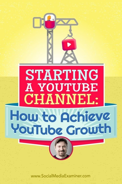 Starting a YouTube Channel: How to Achieve YouTube Growth  | Tourism marketing | Scoop.it