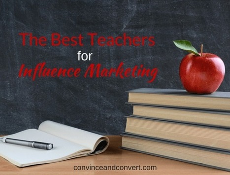 The Best Teachers for Influence Marketing | Everyday Leadership | Scoop.it