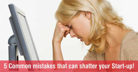 5 Common mistakes that can shatter your Start-up! | Kayako Alternative | Scoop.it