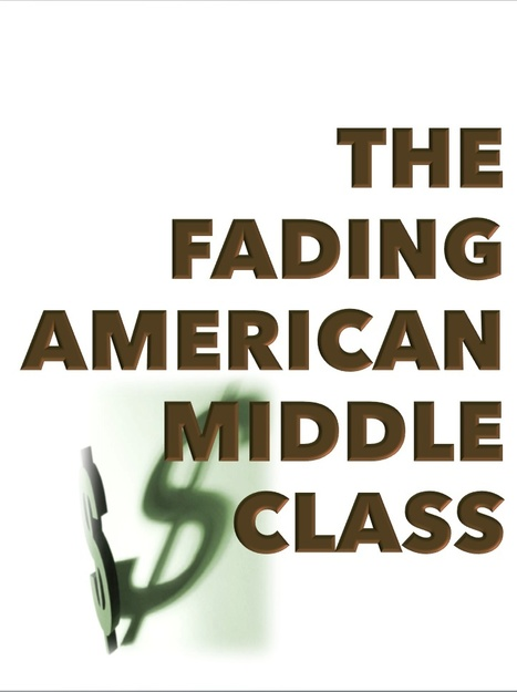 Whither Goest Capitalism? The fading American Middle Class | The Economy: Past, Present and Future | Scoop.it