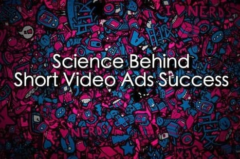 Science behind Short Video Ads Success [Study] | YouTube Marketing | Scoop.it