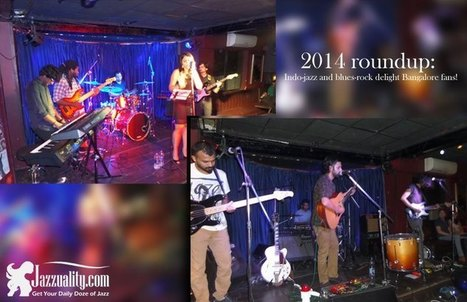 2014 Roundup: Indo-jazz and Blues-Rock Delight Bangalore Fans | Indie Music Plus | Scoop.it