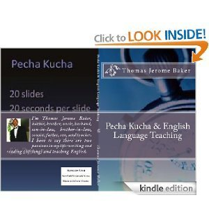 Pecha Kucha & English Language Teaching [Kindle Edition ... | Pecha Kucha & English Language Teaching | Scoop.it
