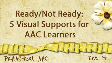 Ready/Not Ready: 5 Visual Supports for AAC Learners   AAC: Augmentative and Alternative Communication   Scoop.it