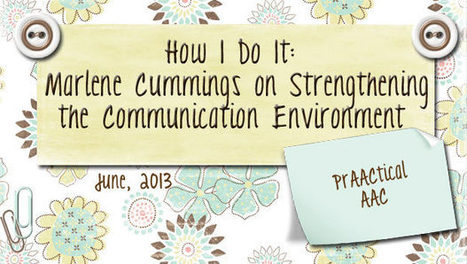 How I Do It: Marlene Cummings on Strengthening the Communication Environment | AAC: Augmentative and Alternative Communication | Scoop.it