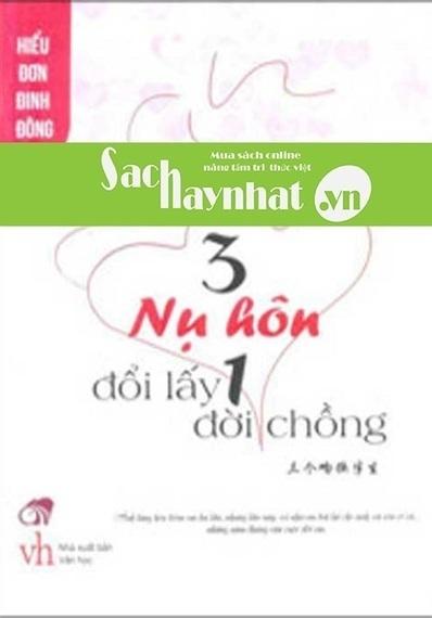 3 Nụ Hôn Đổi Lấy 1 Đời Chồng là một cuốn sách hay tại sachhaynhat.vn | sachhaynhat.vn | Scoop.it