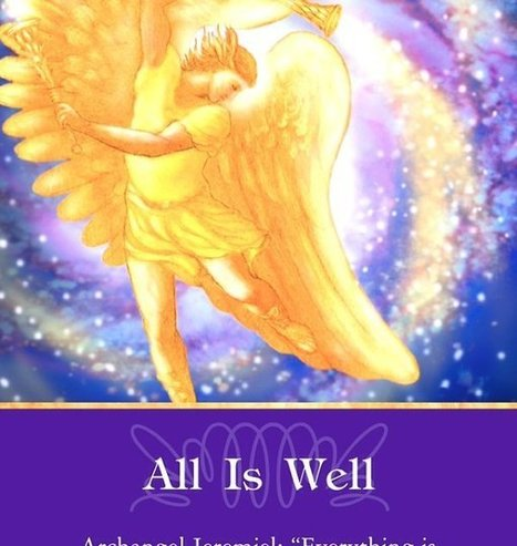 Your Angel Card Reading for today from Archangel Jeremiel ~ All is Well Beloveds! | Crystal Wind™ | Scoop.it