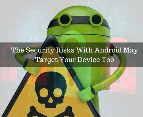 The Security Risks With Android May Target Your Device To | Android Development | Scoop.it